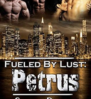 Petrus (Fueled By Lust #12) by Celeste Prater