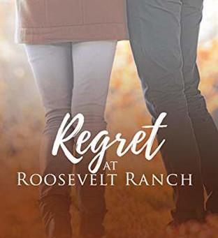 Regret at Roosevelt Ranch (Roosevelt Ranch #4) by Elise Faber