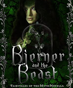 Bjerner and the Beast (Fairytales of the Myth #3) by Miranda Grant