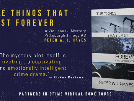 TOUR & #GIVEAWAY - The Things that Last Forever (Vic Lenoski Mystery #3) by Peter W. J. Hayes