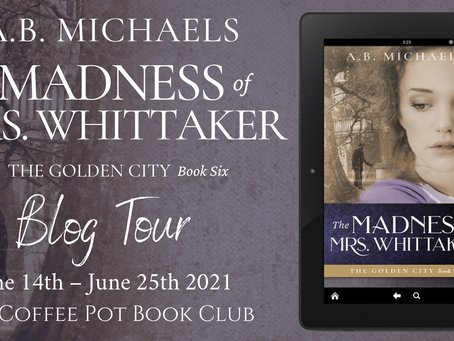Tour: The Madness of Mrs. Whittaker (The Golden City #6) by A.B. Michaels