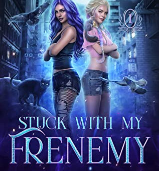 Stuck with my Frenemy (The Karma Collectors #1) by Maya Daniels & Cassandra Fear