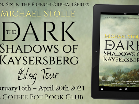 TOUR - The Dark Shadows of Kaysersberg (The French Orphan #6) by Michael Stolle