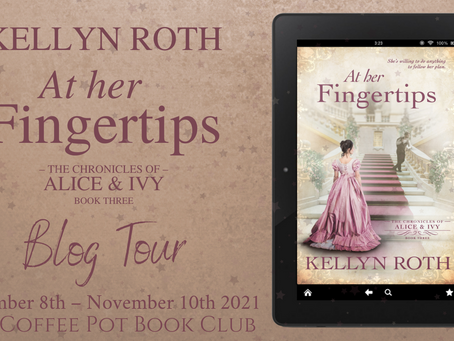 Tour: At Her Fingertips (The Chronicles of Alice and Ivy #3) by Kellyn Roth