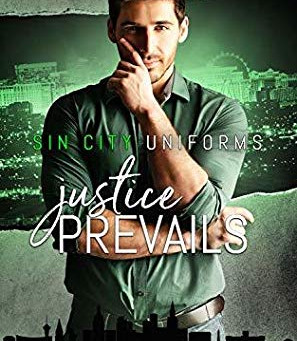 Justice Prevails (Sin City Uniforms #3) by Morticia Knight