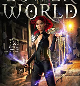 Lower World (Infernal Regions for the Unprepared #2) by Maya Daniels