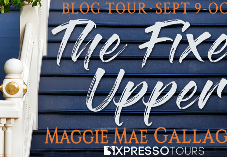 TOUR, REVIEW & #GIVEAWAY - The Fixer Upper (Echo Springs #1) by Maggie Mae Gallagher