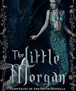 The Little Morgen (Fairytales of the Myth #2) by Miranda Grant