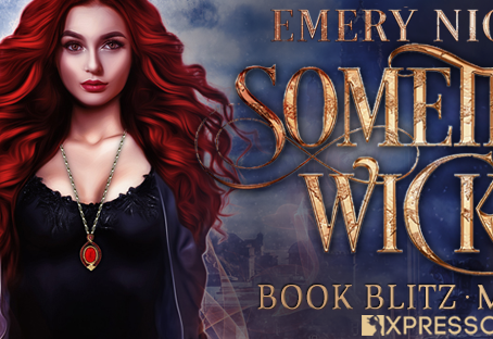 BLITZ & #GIVEAWAY - Something Wicked (Lockhart Legacy #1) by Emery Nicolson