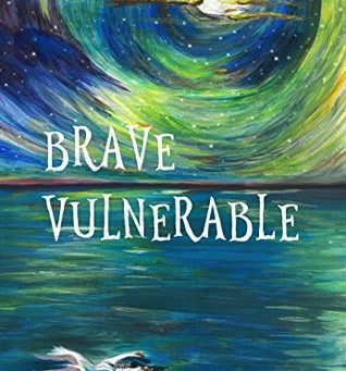 Brave Vulnerable by Sheen Francis Reyes