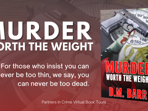 Tour & #Giveaway: Murder Worth the Weight by D.M. Barr