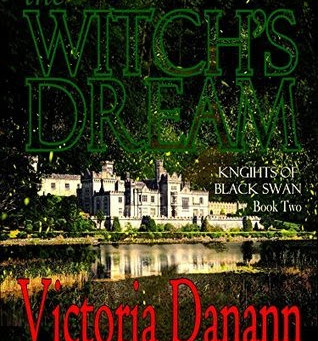 The Witch's Dream (Knights of Black Swan #2) by Victoria Danann