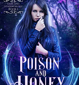 Poison and Honey (Dark and Otherwordly #1) by Kristen Brand