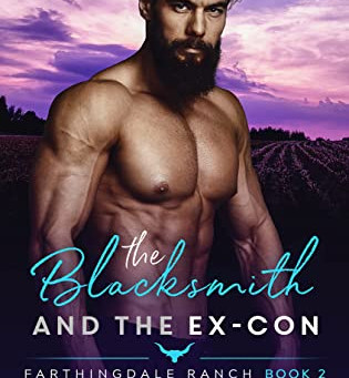 The Blacksmith and the Ex-Con (Farthingdale Ranch #2) by Jackie North