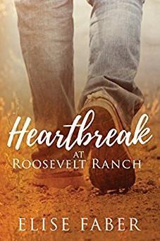 Heartbreak at Roosevelt Ranch (Roosevelt Ranch #2) by Elise Faber