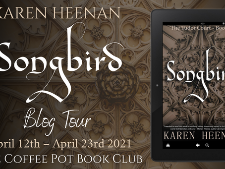 TOUR - Songbird (The Tudor Court #1) by Karen Heenan