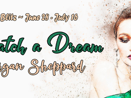 Blurb Blitz & #Giveaway: To Catch a Dream by Morgan Sheppard