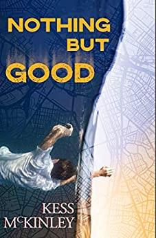 Nothing But Good by Kess McKinley
