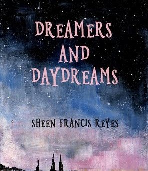 Dreamers and Daydreams by Sheen Francis Reyes