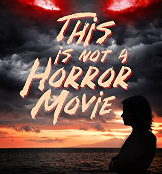 This is Not a Horror Movie by Sara Dobie Bauer
