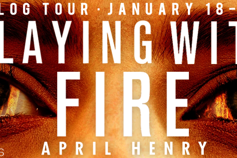TOUR, REVIEW & #GIVEAWAY - Playing with Fire by April Henry
