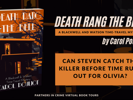 Tour & #Giveaway: Death Rang the Bell (Blackwell &Watson Time-Travel Mysteries #3) by Carol Pouliot
