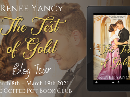 TOUR - The Test of Gold (Hearts of Gold #1) by Renee Yancy