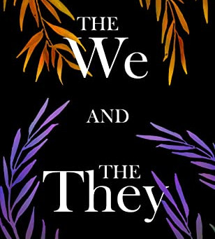 The We and the They by Kyra Ann Dawkins