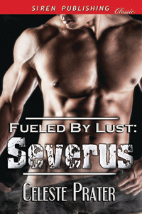 Severus (Fueled By Lust #2) by Celeste Prater