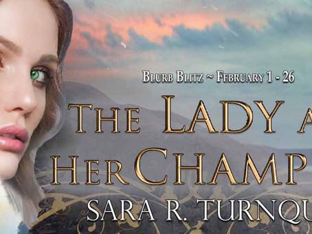 TOUR, EXCERPT & #GIVEAWAY - The Lady and Her Champion (The Lady Bornekova #3) by Sara R. Turnquist