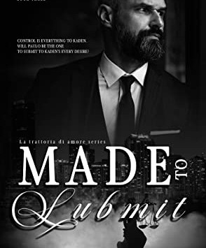 Made to Submit (La Trattoria Di Amore #3) by J.P. Sayle