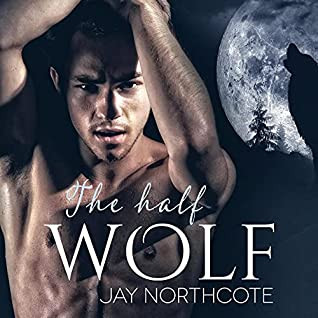 AUDIO - The Half Wolf by Jay Northcote