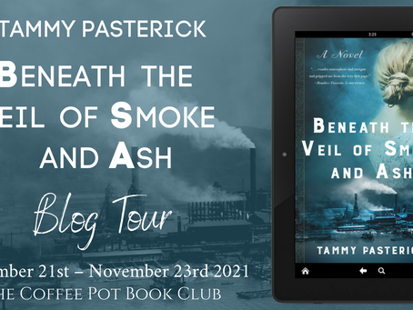 Tour: Beneath the Veil of Smoke and Ash by Tammy Pasterick