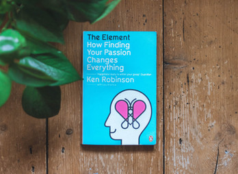 The Element: How Finding Your Passion Changes Everything - Ken Robinson | Book Review