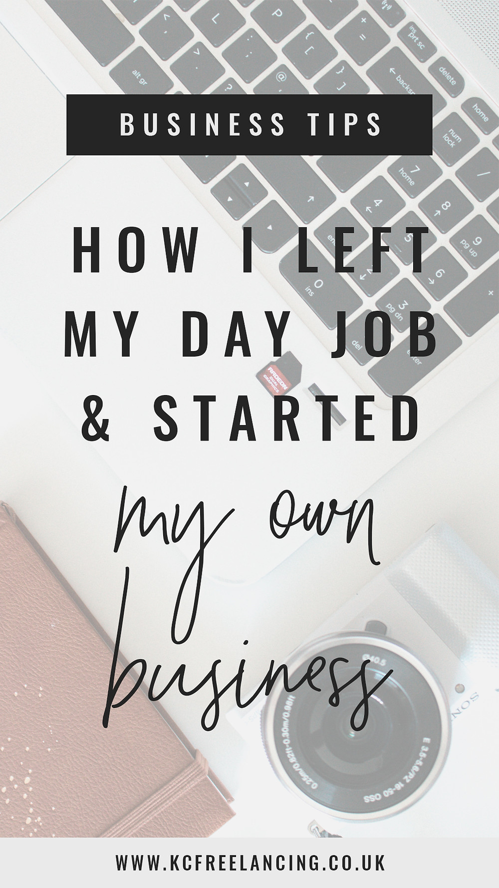 How I Left My Day Job & Started My Own Business Pin