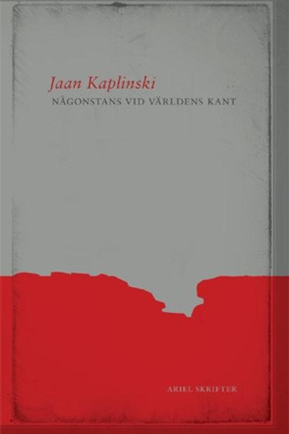 Jaan Kaplinski     Någonstans vid världens kant