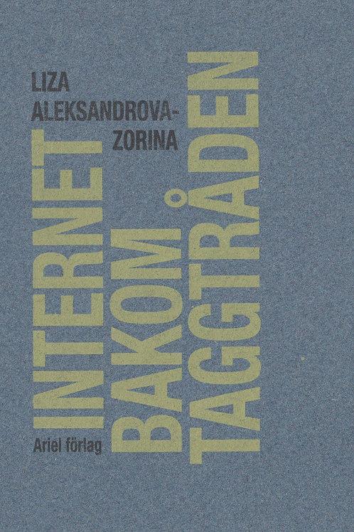 Liza Aleksandrova-Zorina | Internet bakom taggtråd