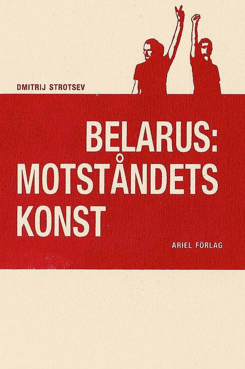 Dmitrij Strotsev | Belarus: motståndets konst