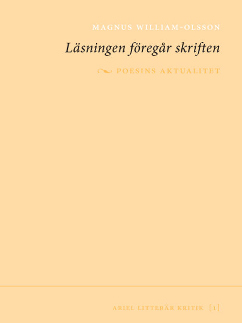 Magnus William-Olsson | Läsningen föregår skriften