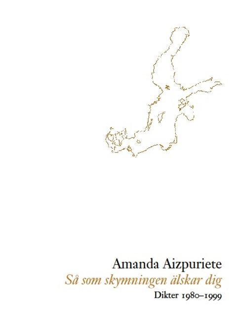Amanda Aizpuriete  |  Så som skymningen älskar dig