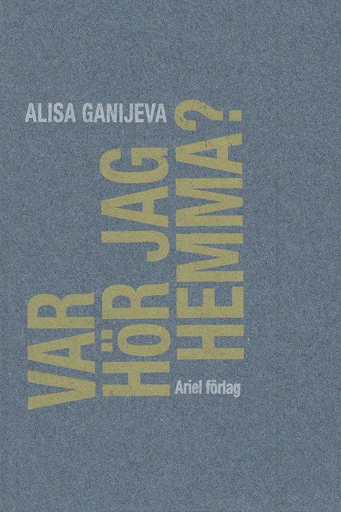 Alisa Ganijeva | Var hör jag hemma?