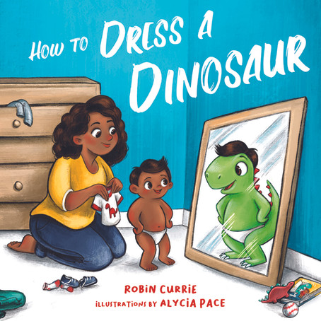 The Story Behind the Story of How to Dress a Dinosaur & Cover Reveal