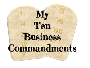 Don't skip the small stuff: The ten business commandments you can't afford to ignore