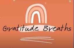 Gratitude Breaths.JPG