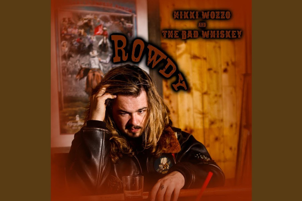 Nikki Wozzo & The Bad Whiskey - Rowdy