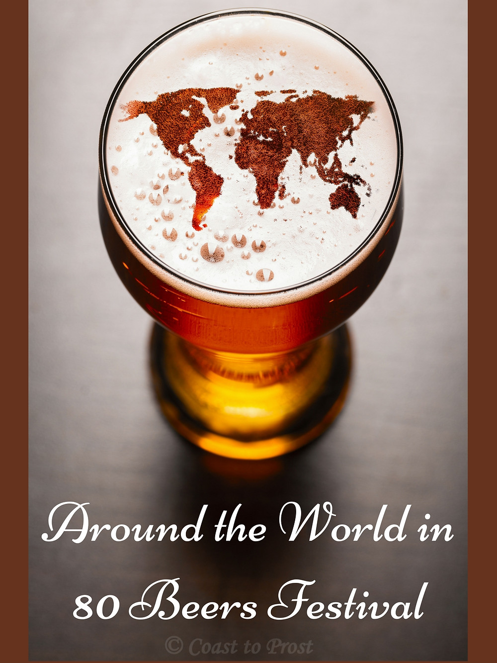 Around the World in 80 Beers festival poster pint glass with world map in beer foam