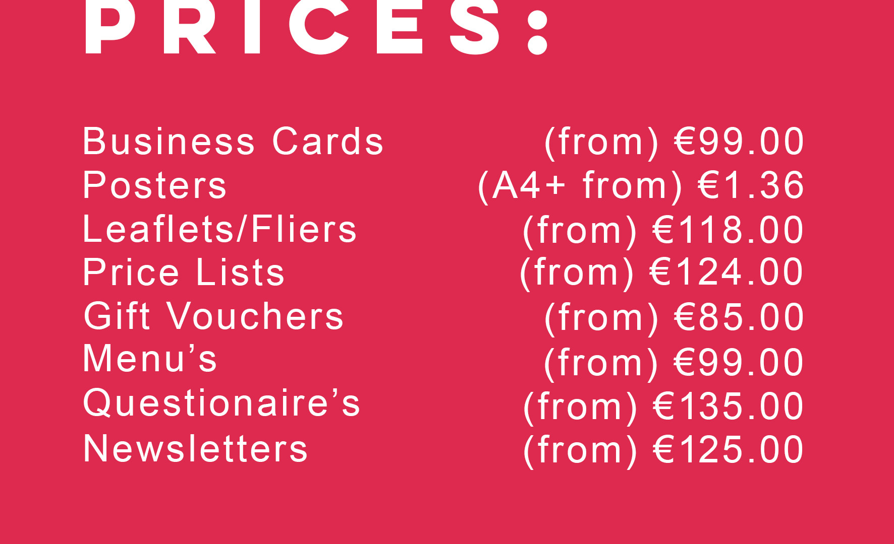Prices to suit your budget.