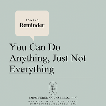 """Graphic saying """"You Can Do Anything, Just Not Everything."""""""
