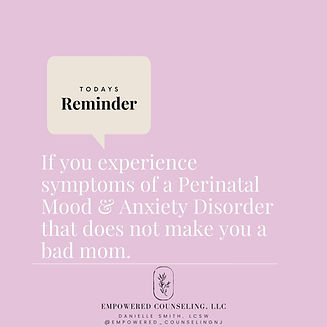 """Graphic stating """"if you experience symptoms of a Perinatal Mood & Anxiety Disorder that does not make you a bad mom"""""""
