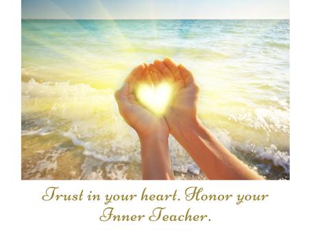 Do You Honor Your Inner Teacher?